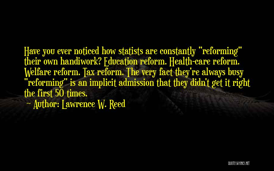 Tax Reform Quotes By Lawrence W. Reed