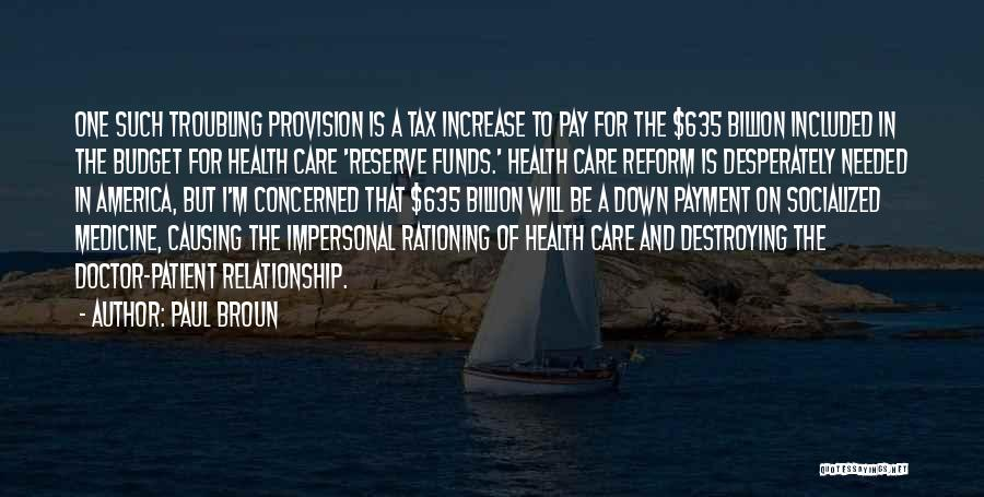 Tax Reform Quotes By Paul Broun