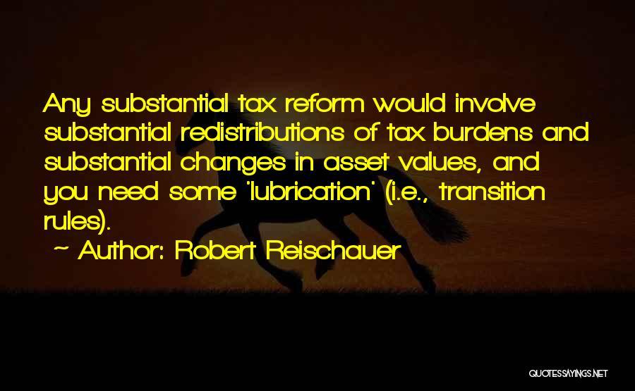 Tax Reform Quotes By Robert Reischauer