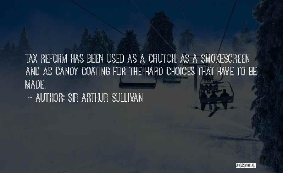 Tax Reform Quotes By Sir Arthur Sullivan