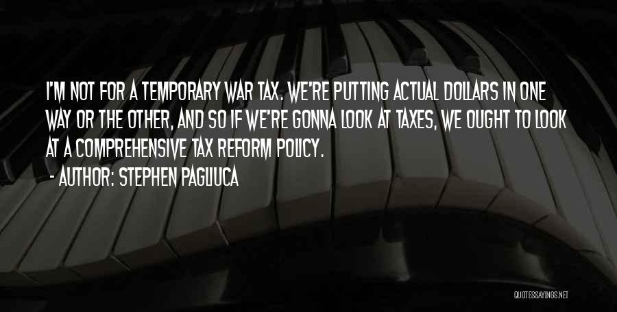 Tax Reform Quotes By Stephen Pagliuca
