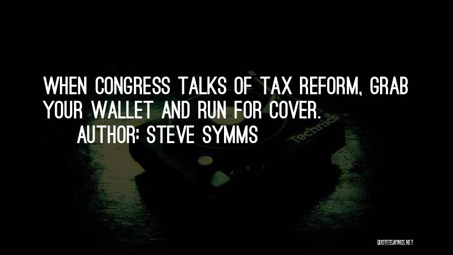 Tax Reform Quotes By Steve Symms