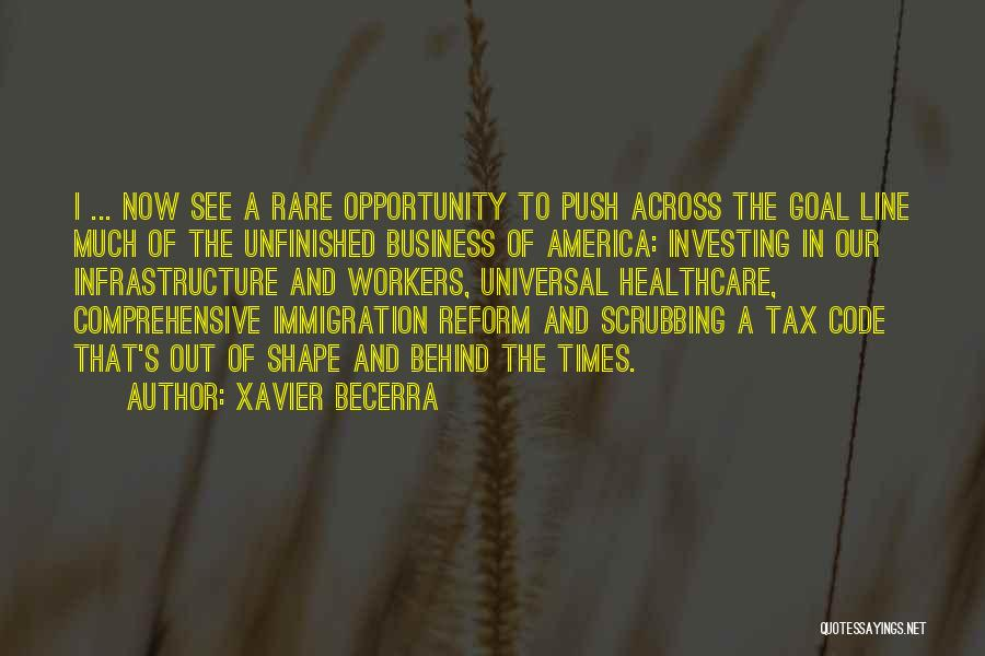 Tax Reform Quotes By Xavier Becerra