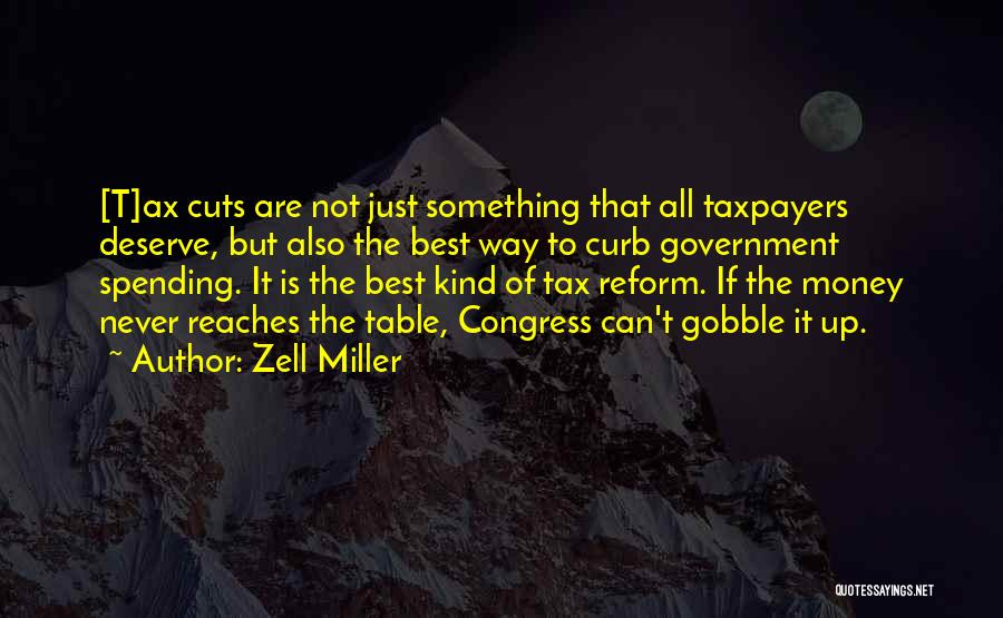 Tax Reform Quotes By Zell Miller