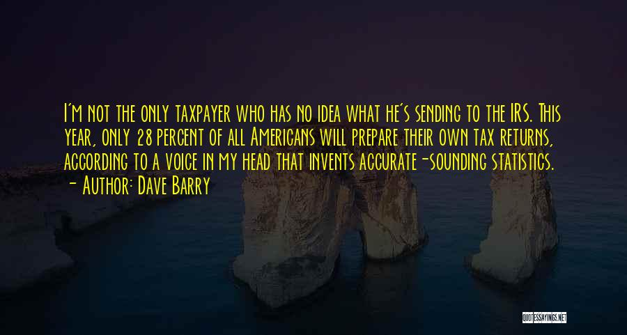 Tax Returns Quotes By Dave Barry