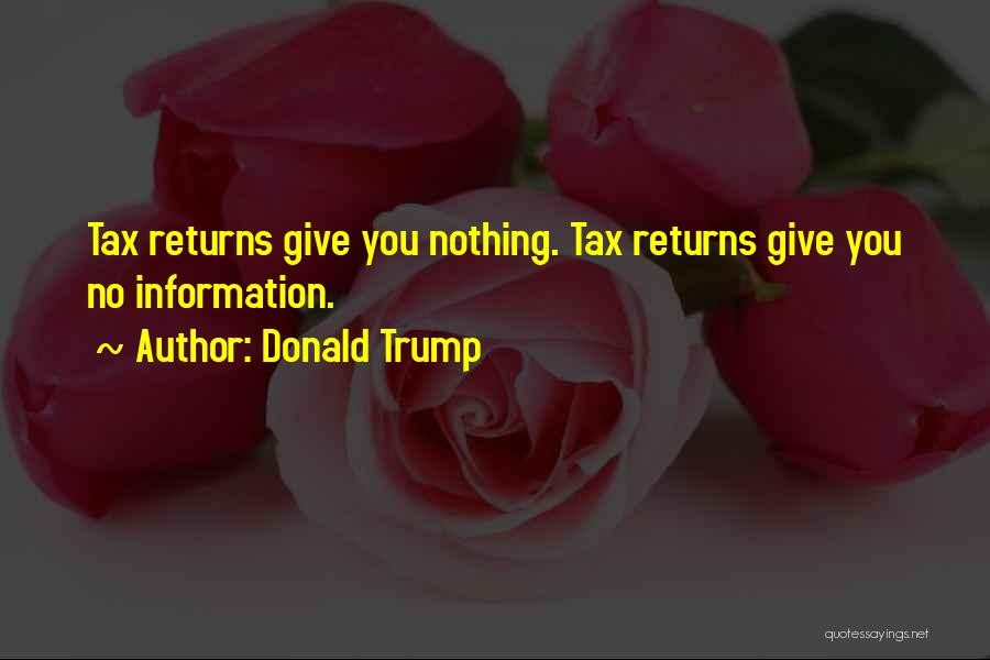 Tax Returns Quotes By Donald Trump