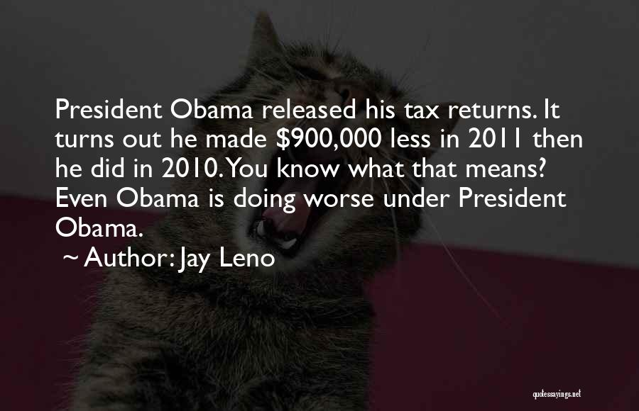 Tax Returns Quotes By Jay Leno