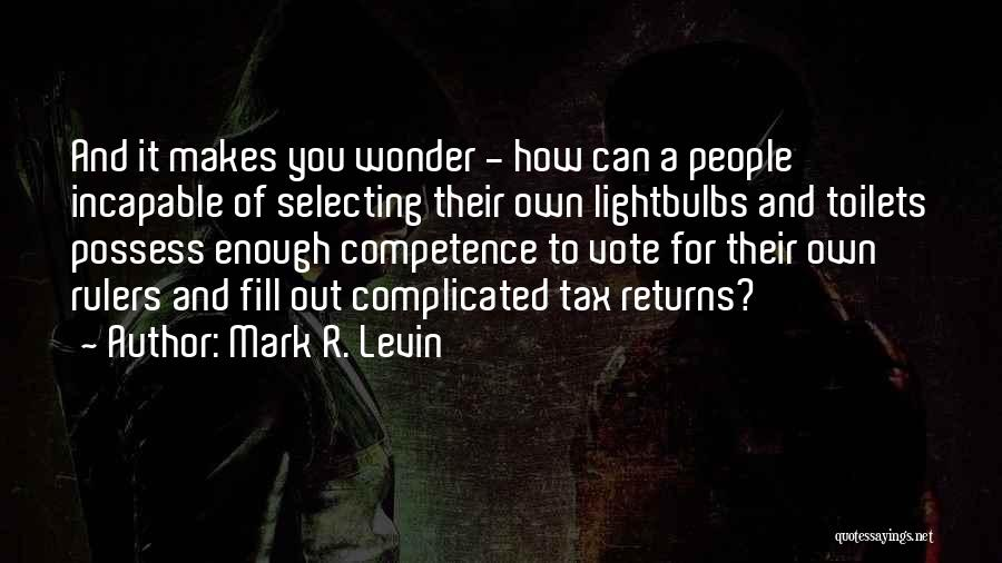 Tax Returns Quotes By Mark R. Levin