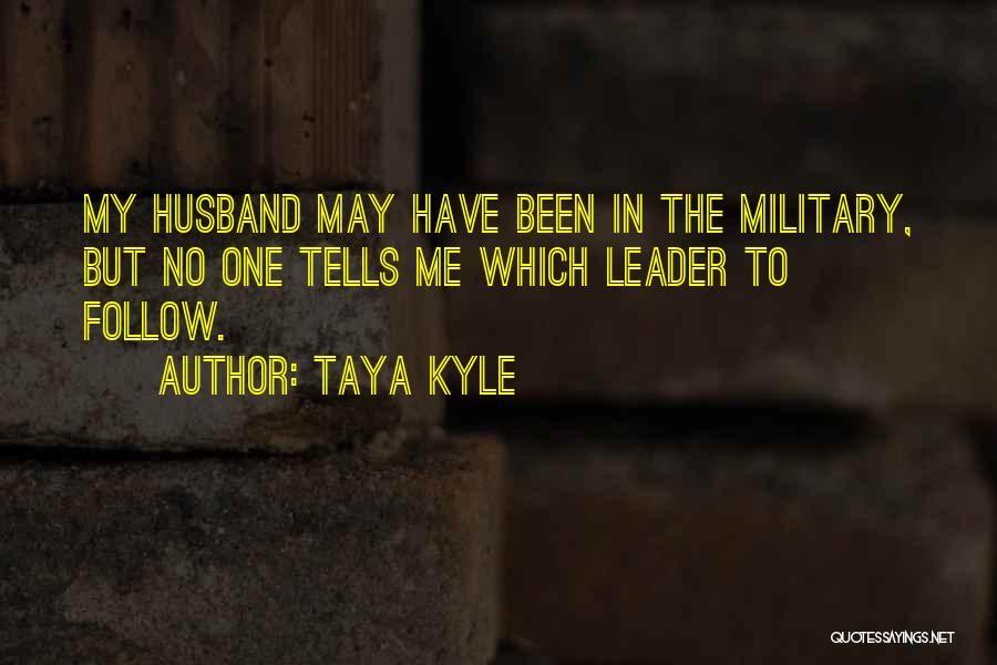 Taya Kyle Quotes 1928510