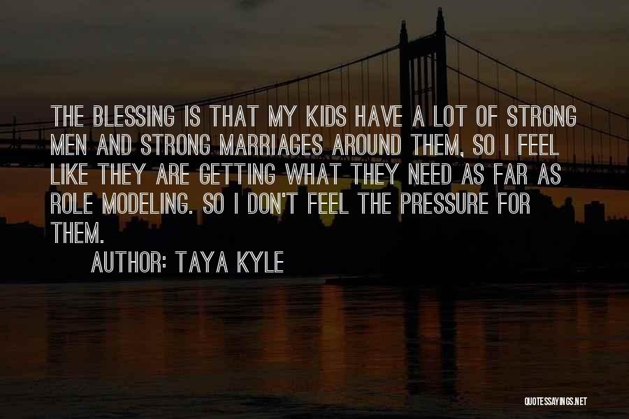 Taya Kyle Quotes 2118321