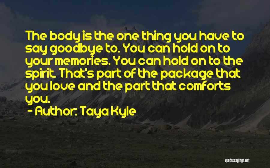 Taya Kyle Quotes 218530