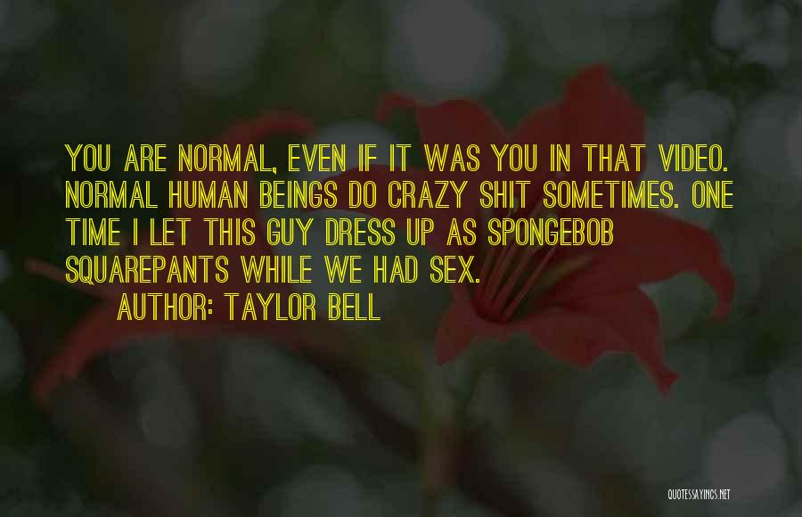 Taylor Bell Quotes 1943847