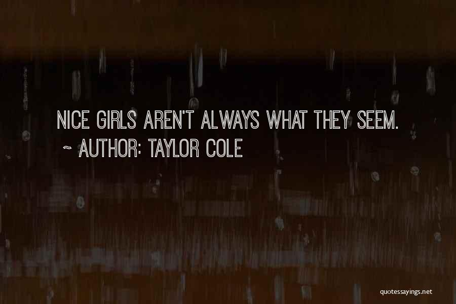 Taylor Cole Quotes 269888