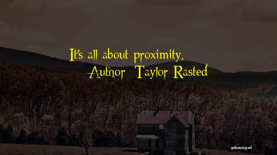 Taylor Rasted Quotes 620878