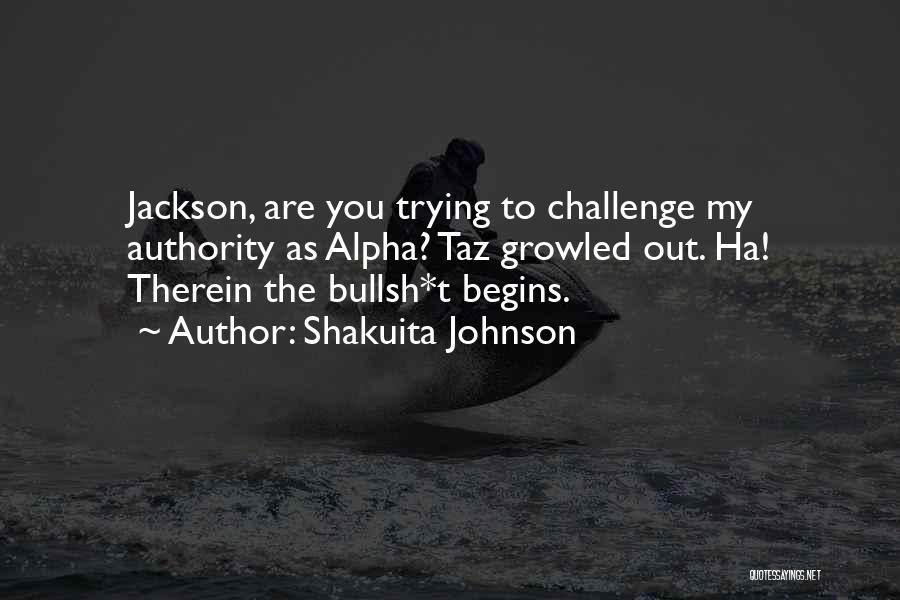 Taz Quotes By Shakuita Johnson