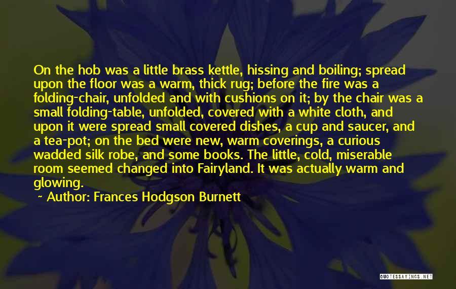 Tea Before Bed Quotes By Frances Hodgson Burnett