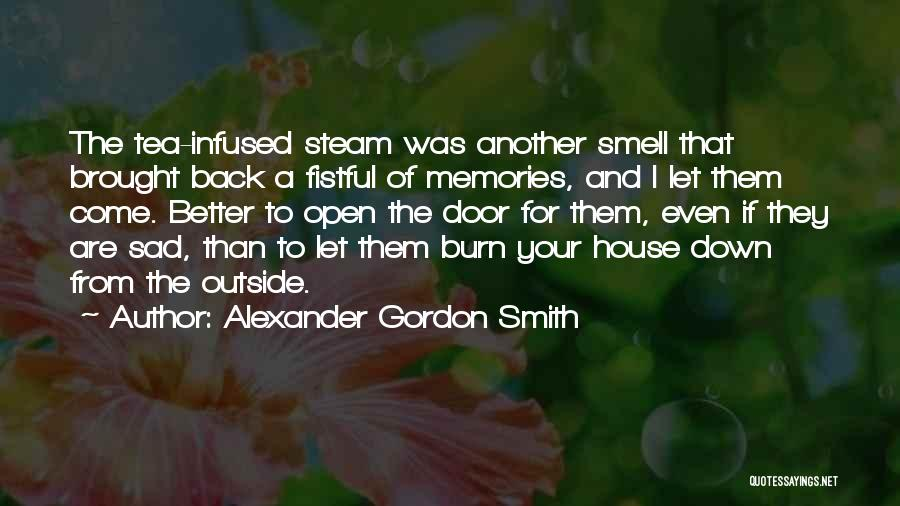Tea House Quotes By Alexander Gordon Smith