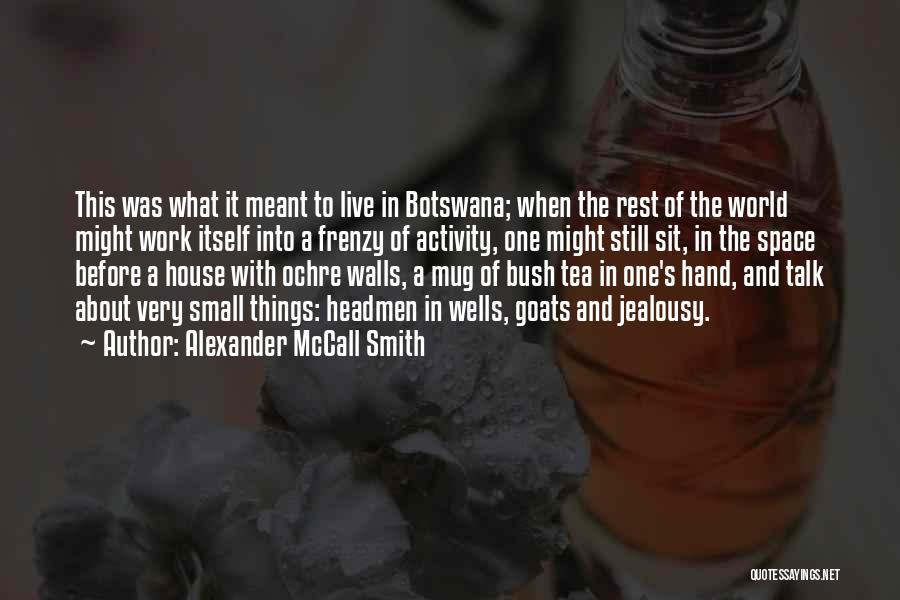 Tea House Quotes By Alexander McCall Smith