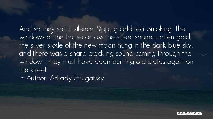 Tea House Quotes By Arkady Strugatsky