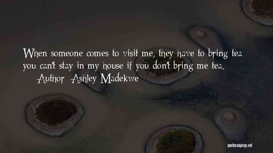 Tea House Quotes By Ashley Madekwe