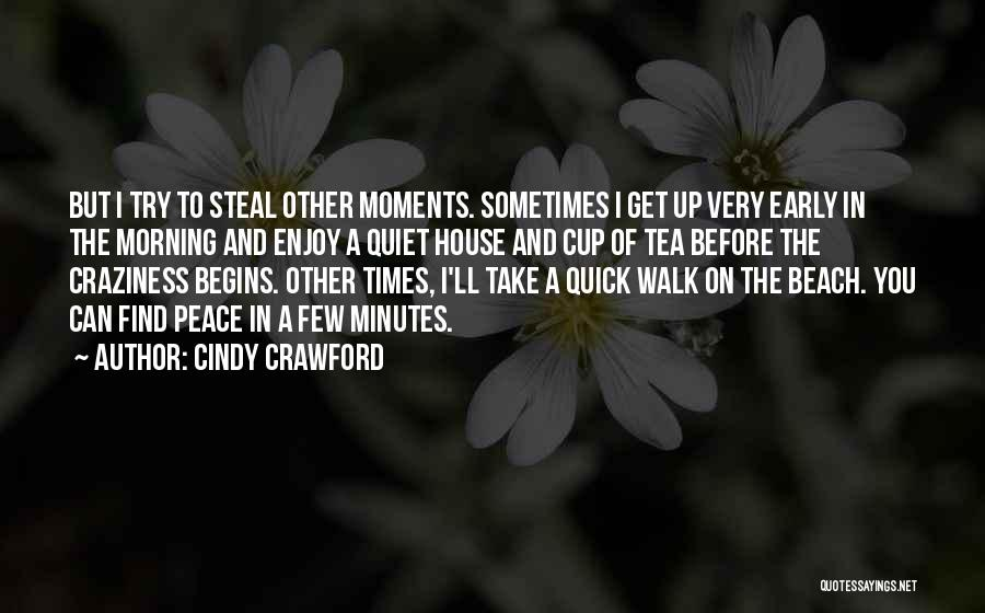 Tea House Quotes By Cindy Crawford