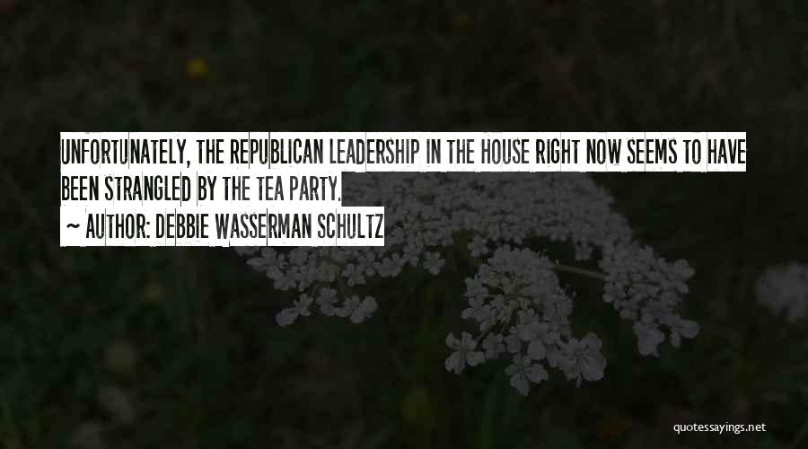 Tea House Quotes By Debbie Wasserman Schultz
