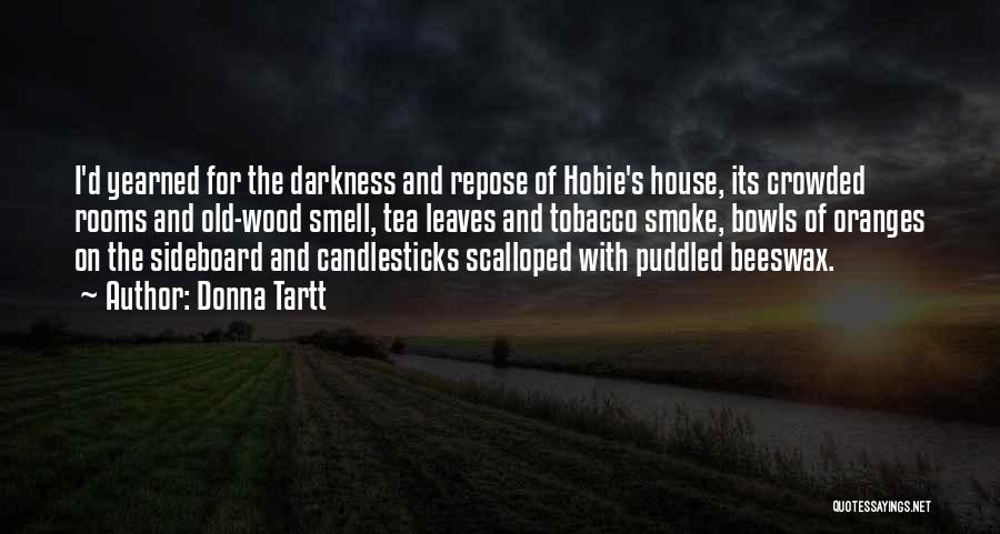 Tea House Quotes By Donna Tartt