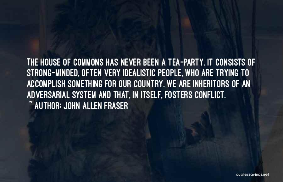 Tea House Quotes By John Allen Fraser