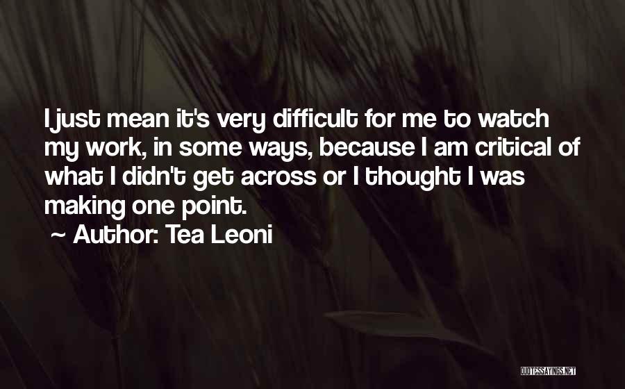 Tea Leoni Quotes 1068844