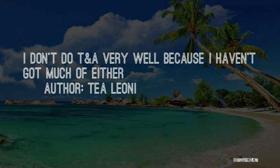 Tea Leoni Quotes 1121524