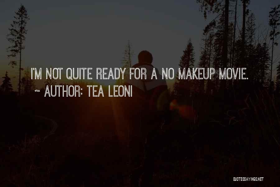 Tea Leoni Quotes 1124906