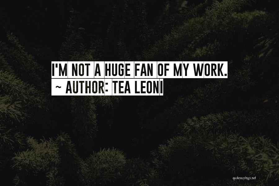Tea Leoni Quotes 2064402