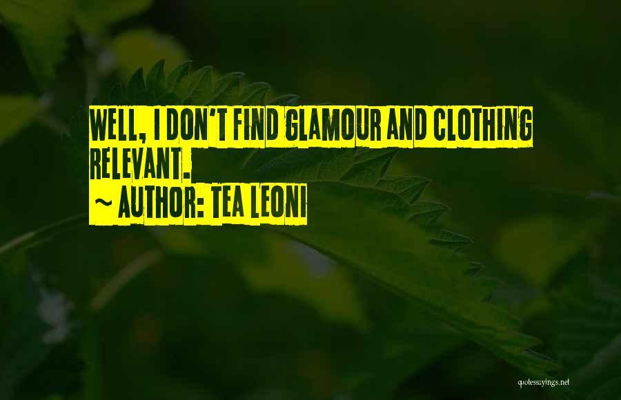 Tea Leoni Quotes 235085
