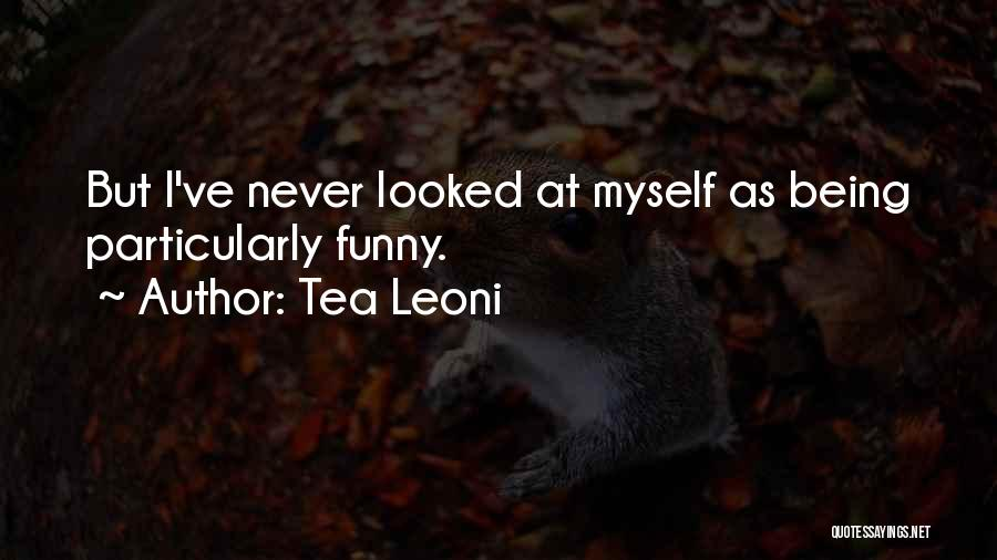 Tea Leoni Quotes 572480