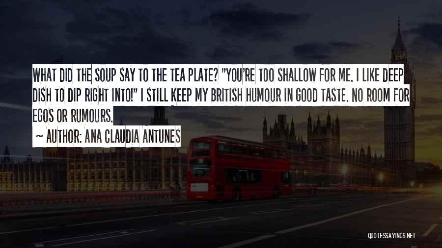 Tea Room Quotes By Ana Claudia Antunes