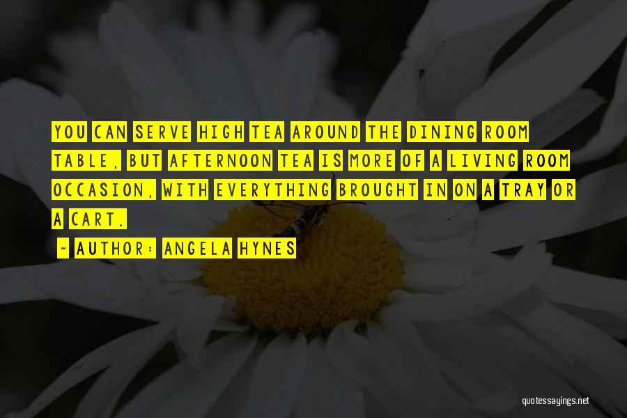 Tea Room Quotes By Angela Hynes