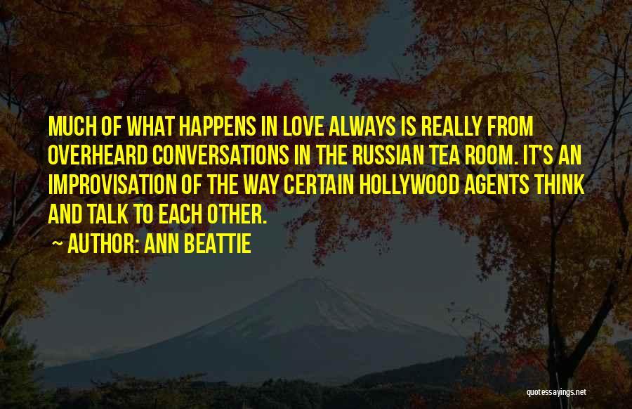 Tea Room Quotes By Ann Beattie
