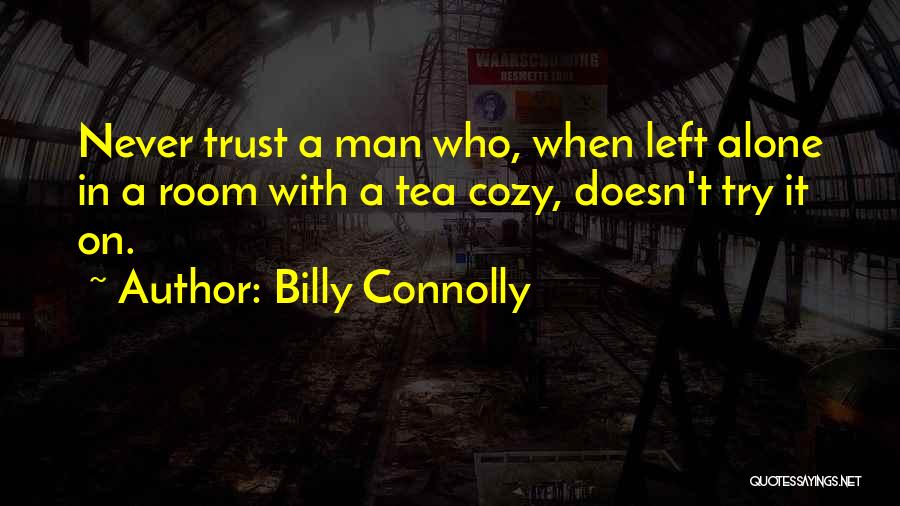 Tea Room Quotes By Billy Connolly