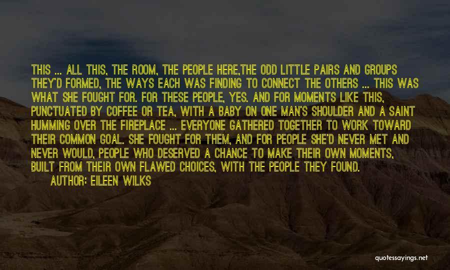 Tea Room Quotes By Eileen Wilks