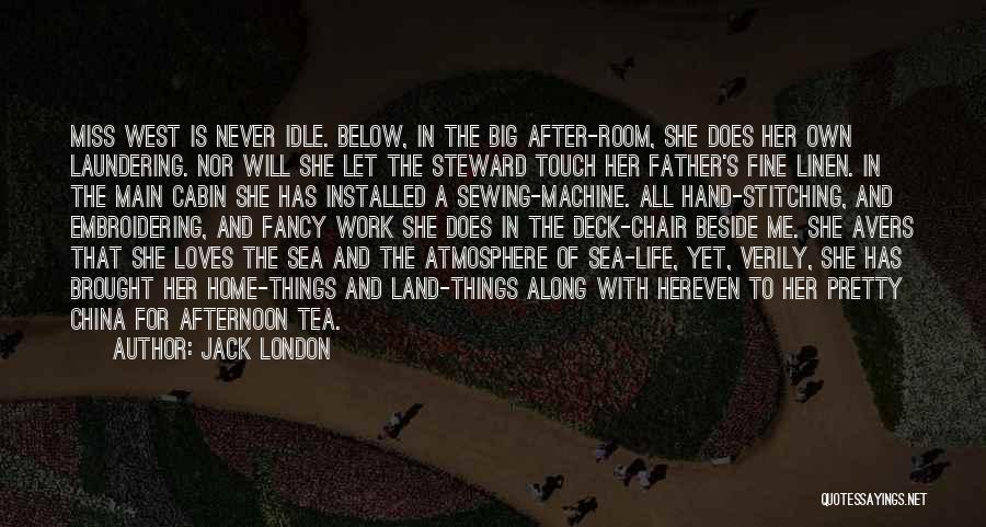 Tea Room Quotes By Jack London