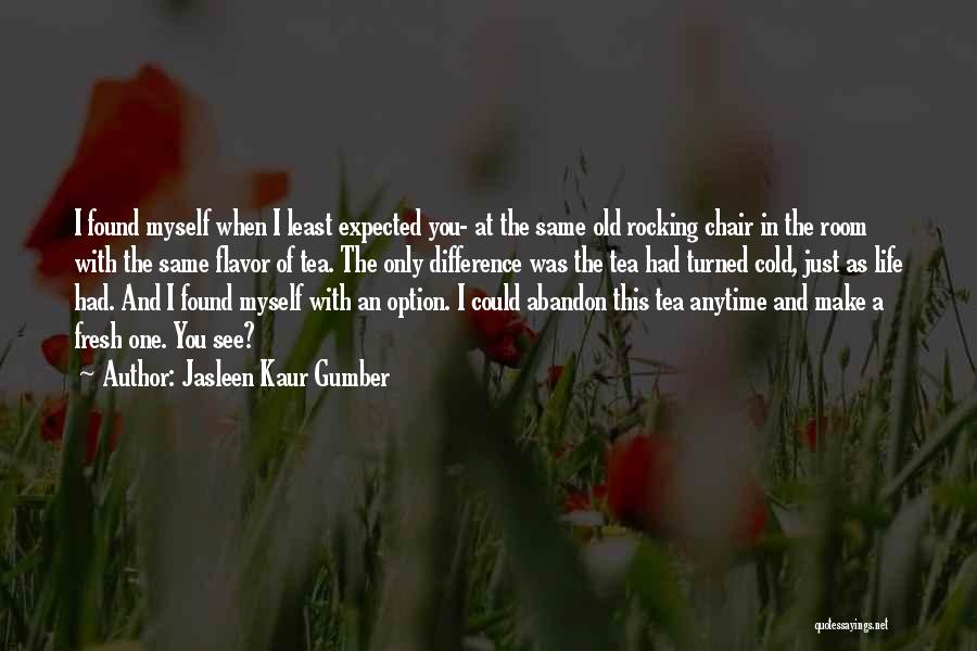 Tea Room Quotes By Jasleen Kaur Gumber