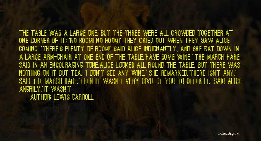 Tea Room Quotes By Lewis Carroll