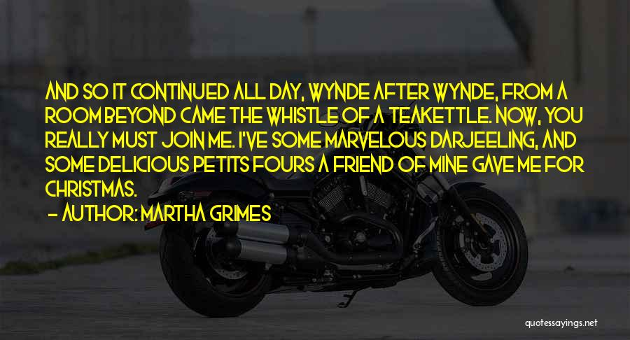 Tea Room Quotes By Martha Grimes