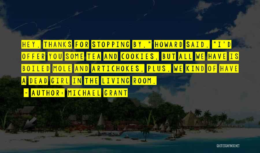 Tea Room Quotes By Michael Grant