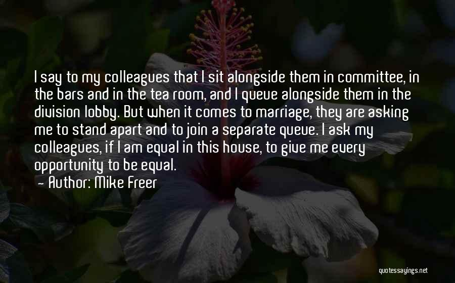 Tea Room Quotes By Mike Freer
