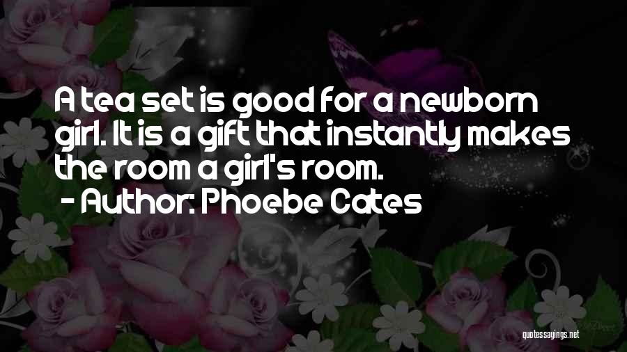 Tea Room Quotes By Phoebe Cates