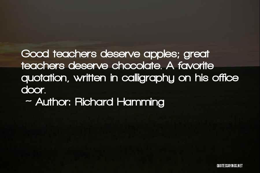 Teachers And Apples Quotes By Richard Hamming