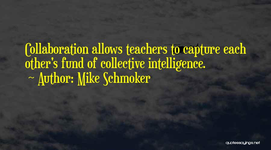 Teachers And Teamwork Quotes By Mike Schmoker