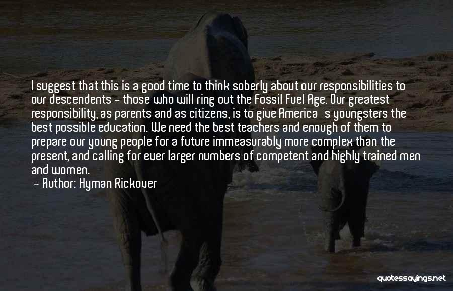 Teachers Responsibilities Quotes By Hyman Rickover