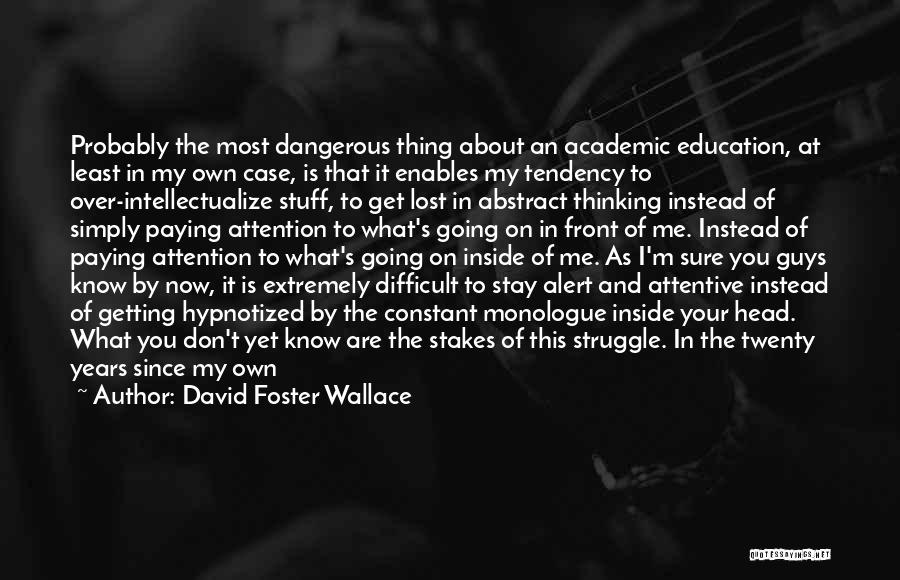 Teaching Learning And Education Quotes By David Foster Wallace